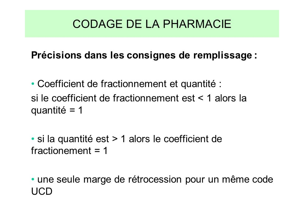 CODAGE DE LA PHARMACIE Précisions dans les consignes de remplissage :