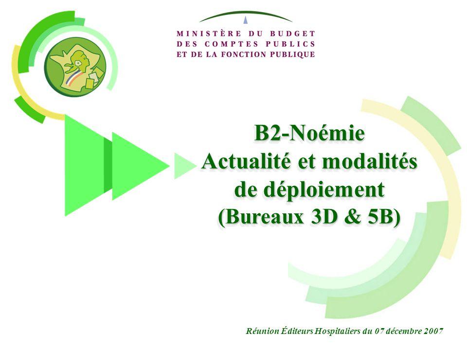 B2-Noémie Actualité et modalités de déploiement (Bureaux 3D & 5B)