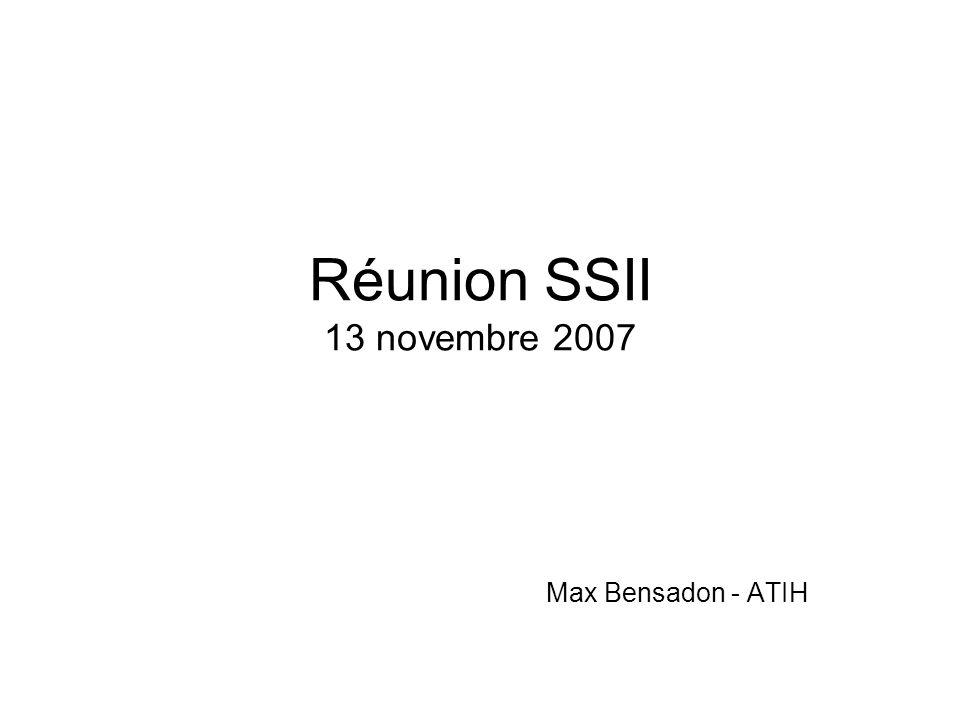Réunion SSII 13 novembre 2007 Max Bensadon - ATIH