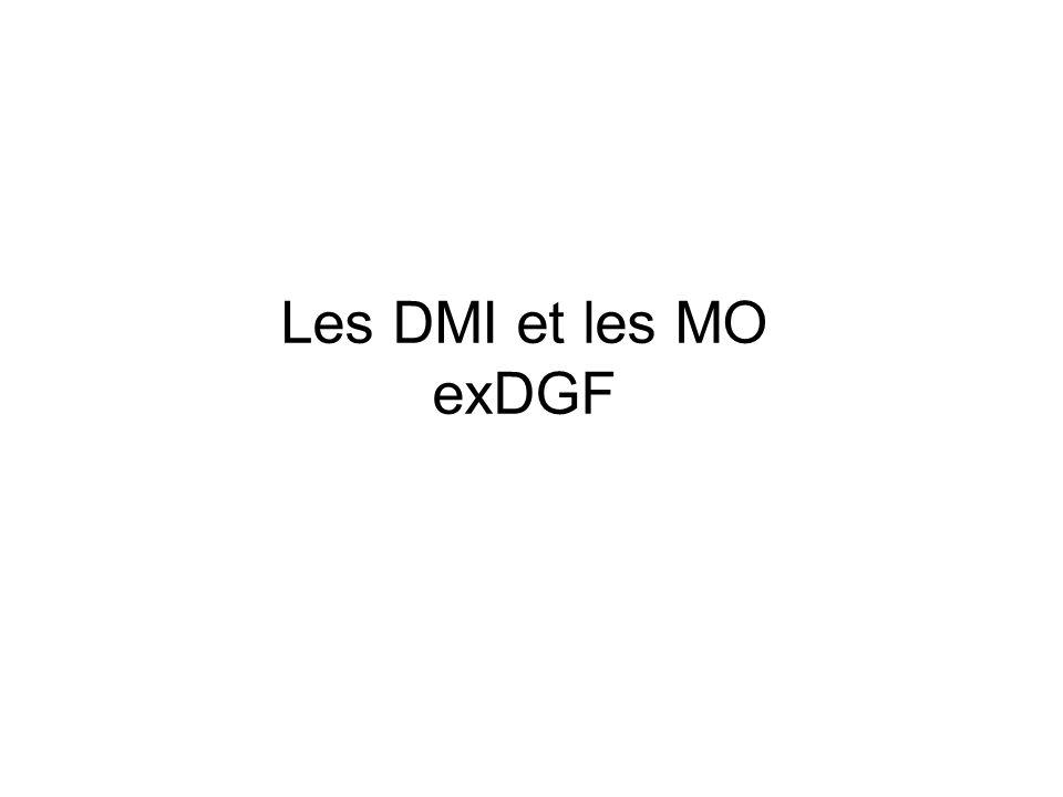 Les DMI et les MO exDGF