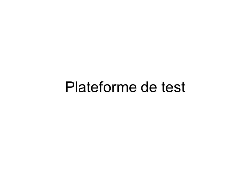 Plateforme de test