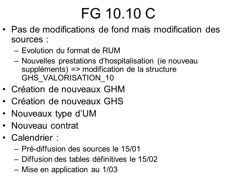 FG 10.10 C Pas de modifications de fond mais modification des sources : Evolution du format de RUM.