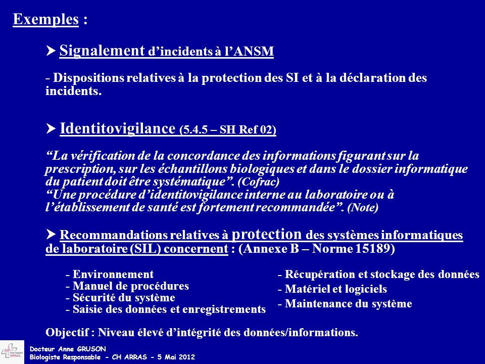 Exemples :  Signalement d'incidents à l'ANSM. - Dispositions relatives à la protection des SI et à la déclaration des incidents.
