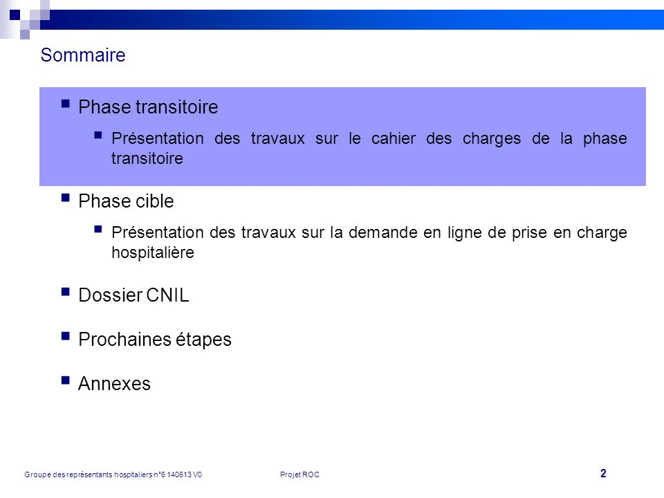 Sommaire Phase transitoire Phase cible Dossier CNIL Prochaines étapes