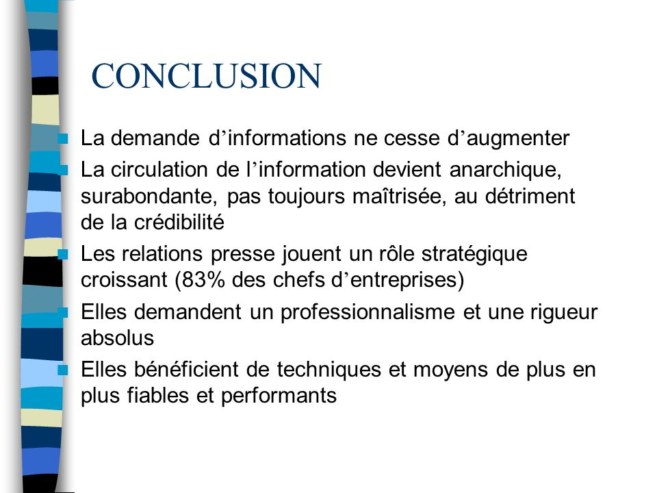 CONCLUSION La demande d'informations ne cesse d'augmenter