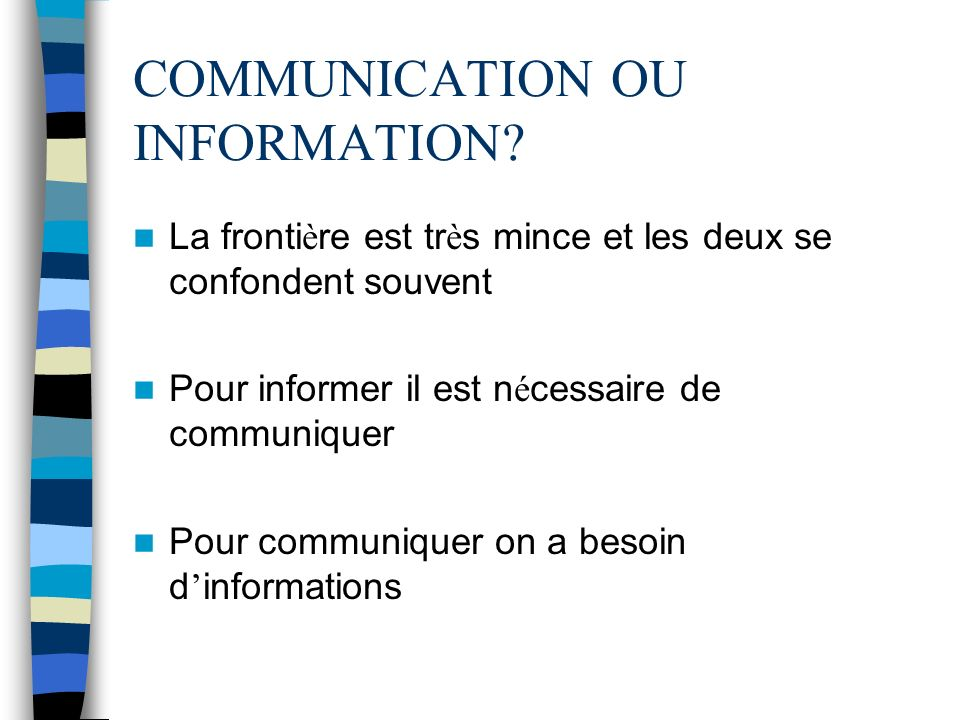 COMMUNICATION OU INFORMATION