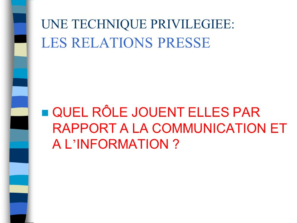 UNE TECHNIQUE PRIVILEGIEE: LES RELATIONS PRESSE