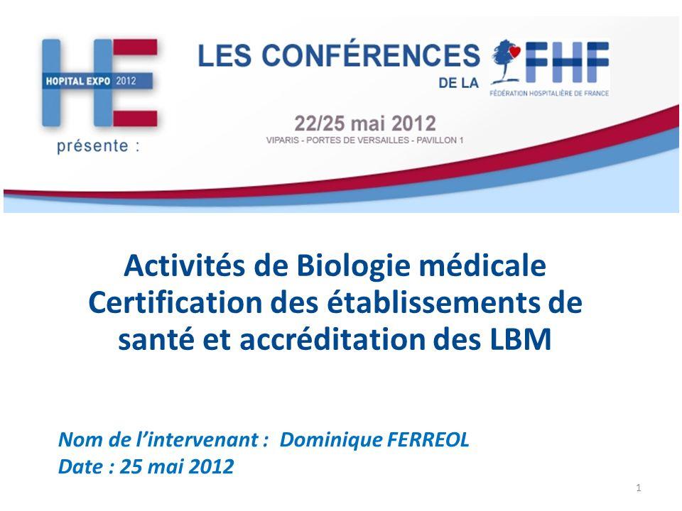 Activités de Biologie médicale Certification des établissements de santé et accréditation des LBM