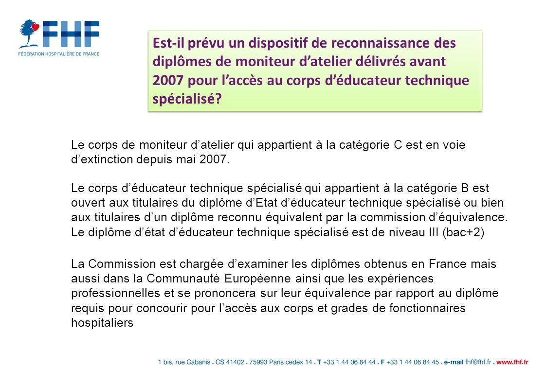 Est-il prévu un dispositif de reconnaissance des diplômes de moniteur d'atelier délivrés avant 2007 pour l'accès au corps d'éducateur technique spécialisé