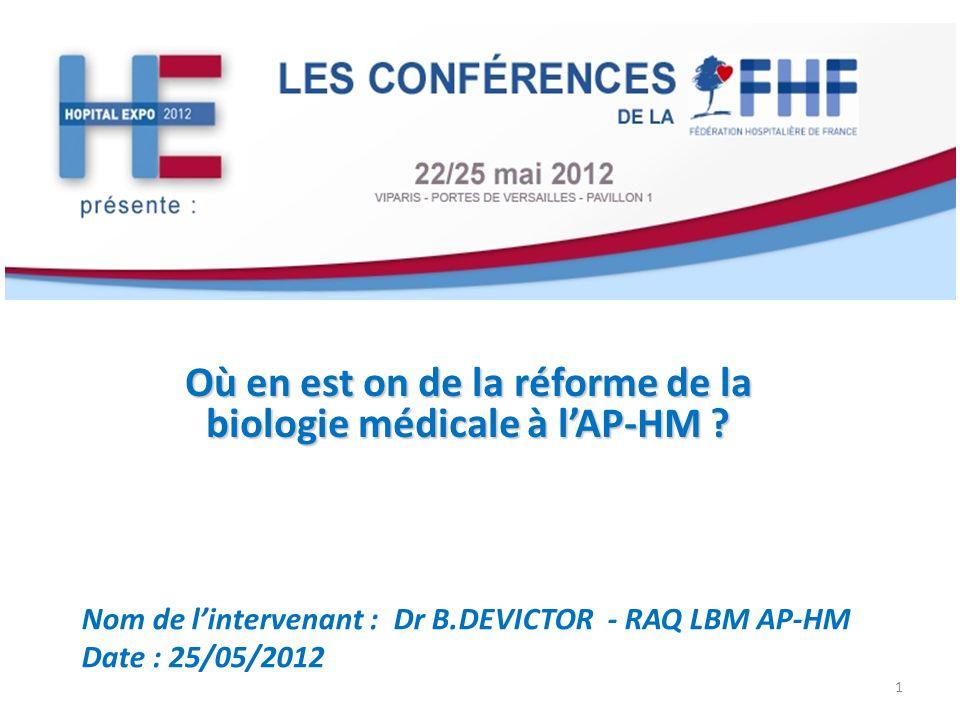 Où en est on de la réforme de la biologie médicale à l'AP-HM