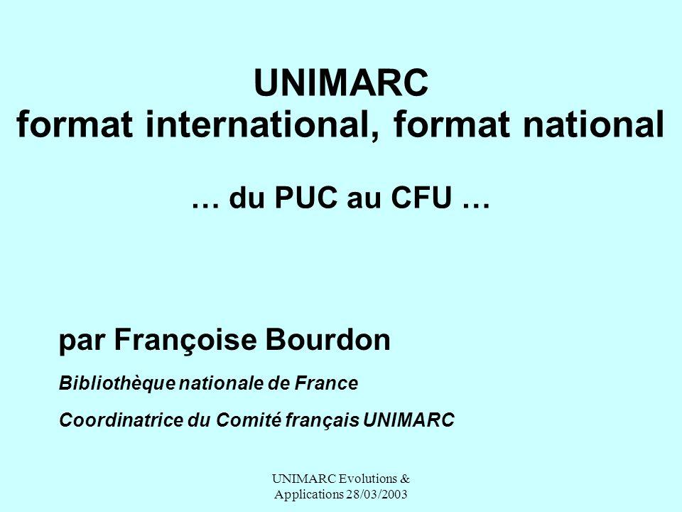 UNIMARC format international, format national … du PUC au CFU …