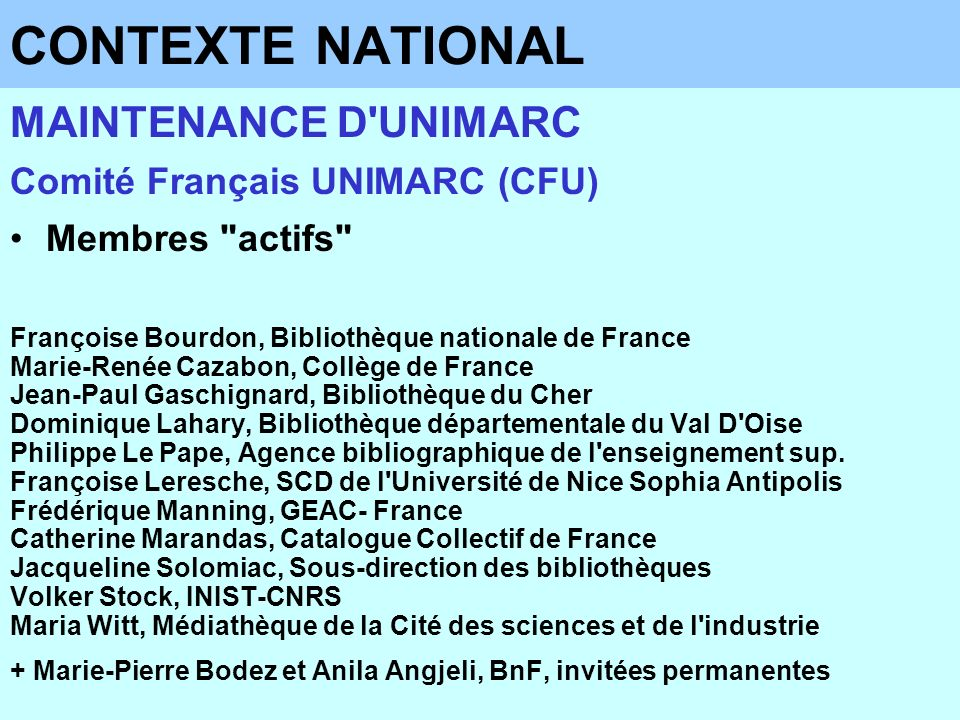 CONTEXTE NATIONAL MAINTENANCE D UNIMARC Comité Français UNIMARC (CFU)
