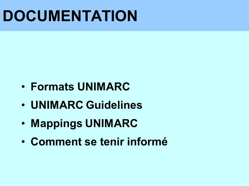 DOCUMENTATION Formats UNIMARC UNIMARC Guidelines Mappings UNIMARC