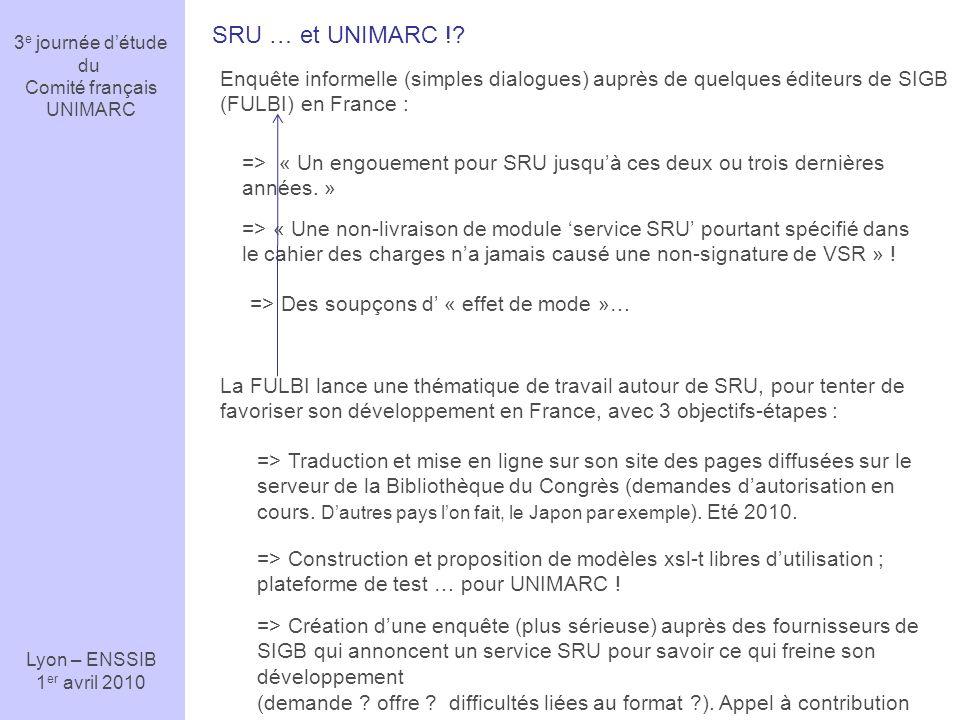 3e journée d'étude du. Comité français. UNIMARC. Lyon – ENSSIB. 1er avril 2010. SRU … et UNIMARC !