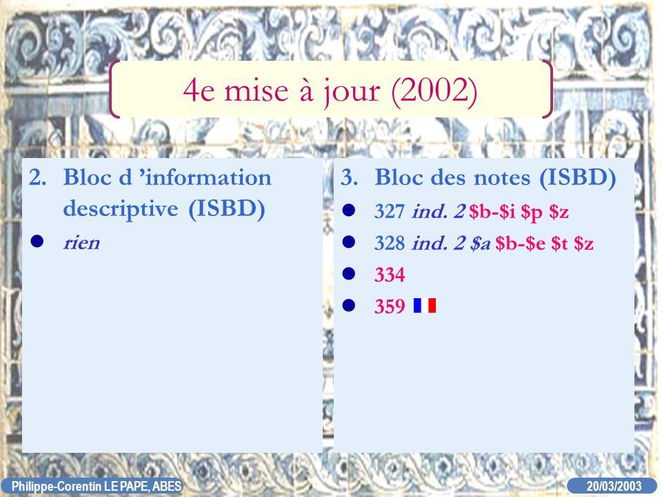 4e mise à jour (2002) 2. Bloc d 'information descriptive (ISBD)