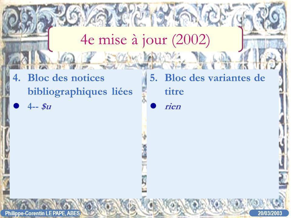 4e mise à jour (2002) 4. Bloc des notices bibliographiques liées