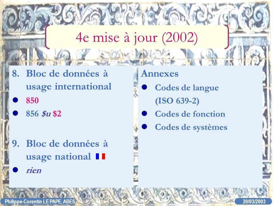 4e mise à jour (2002) 8. Bloc de données à usage international