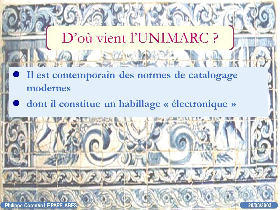 D'où vient l'UNIMARC . Il est contemporain des normes de catalogage modernes.