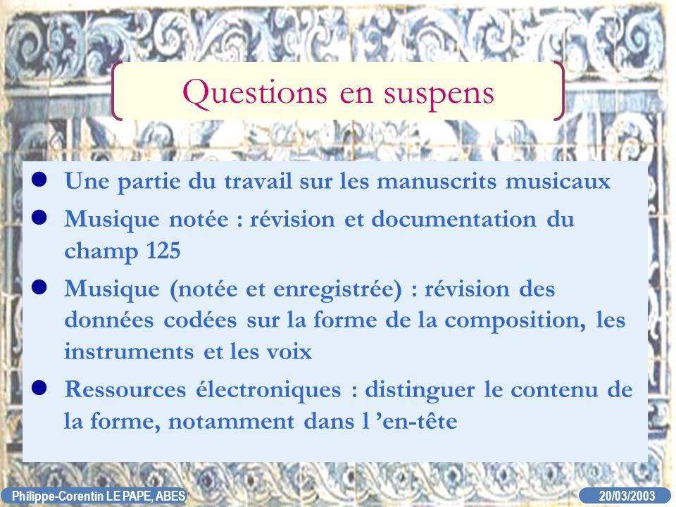 Questions en suspens Une partie du travail sur les manuscrits musicaux