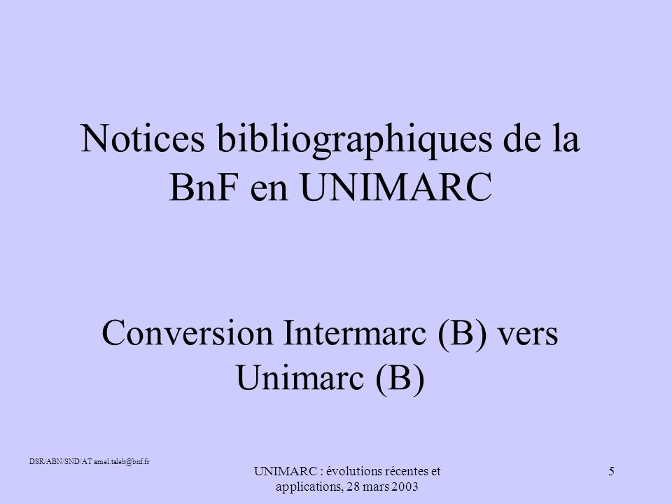 UNIMARC : évolutions récentes et applications, 28 mars 2003