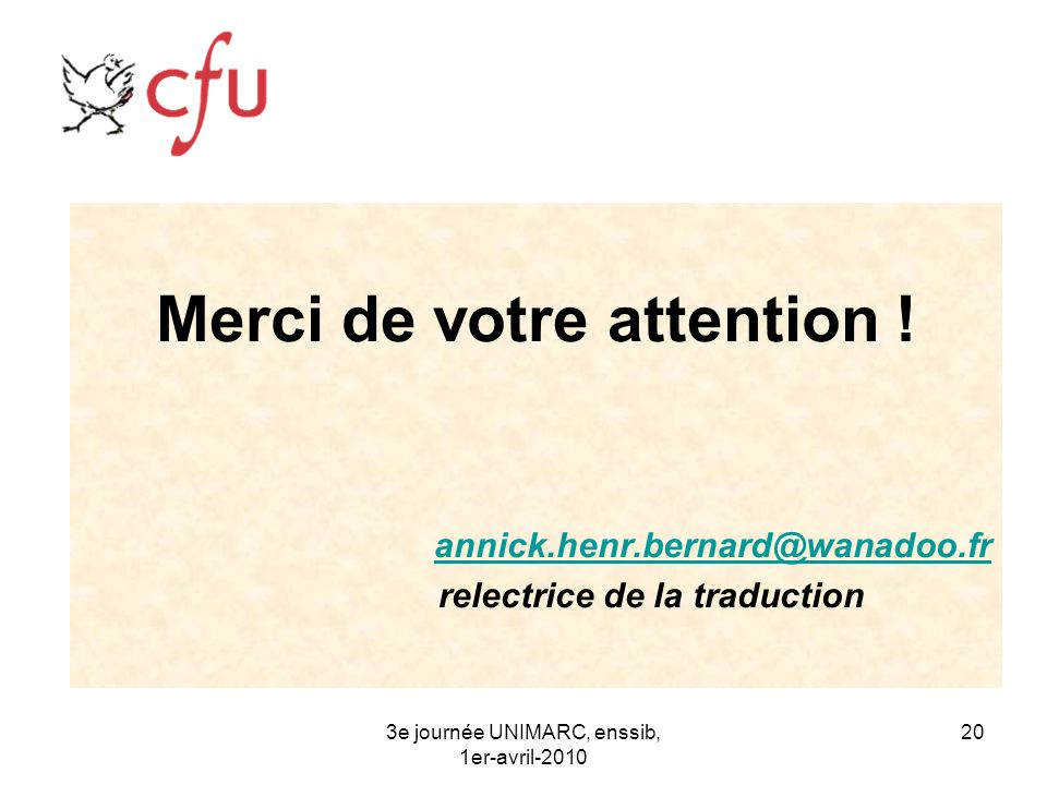 Merci de votre attention ! relectrice de la traduction