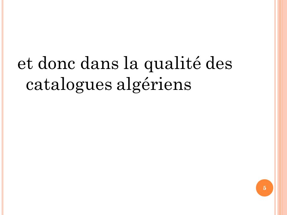 et donc dans la qualité des catalogues algériens