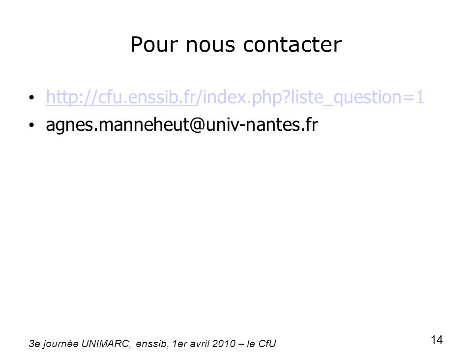 Pour nous contacter http://cfu.enssib.fr/index.php liste_question=1