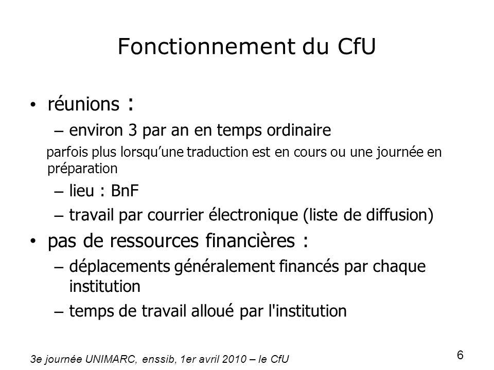 Fonctionnement du CfU réunions : pas de ressources financières :