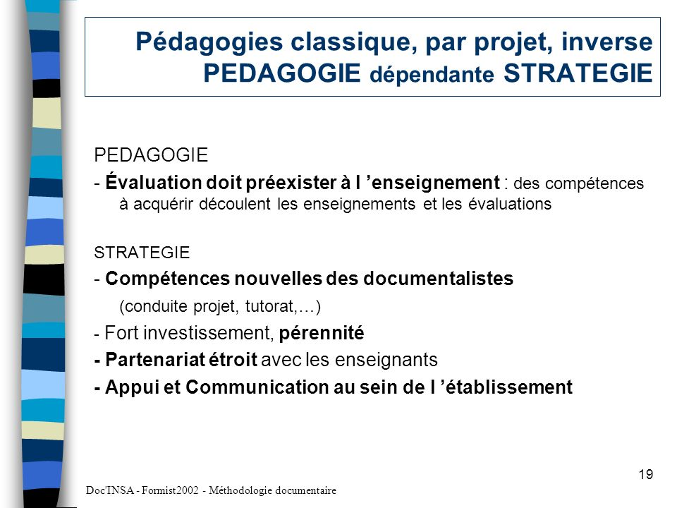 Pédagogies classique, par projet, inverse PEDAGOGIE dépendante STRATEGIE