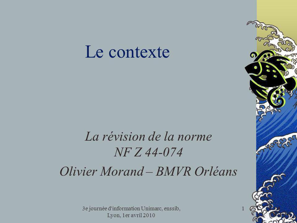 La révision de la norme NF Z 44-074 Olivier Morand – BMVR Orléans