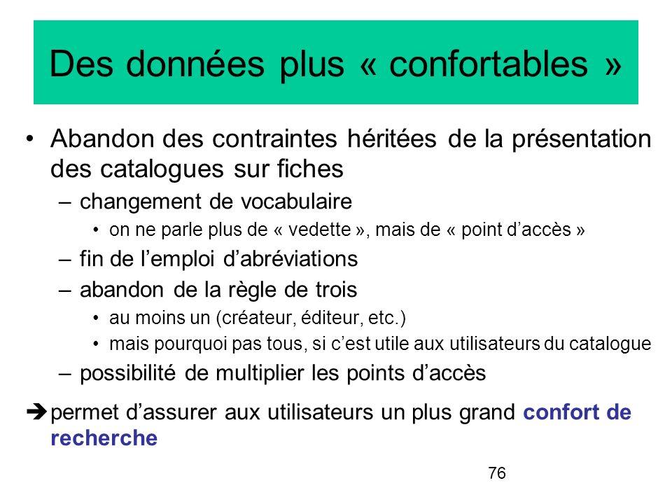 Des données plus « confortables »