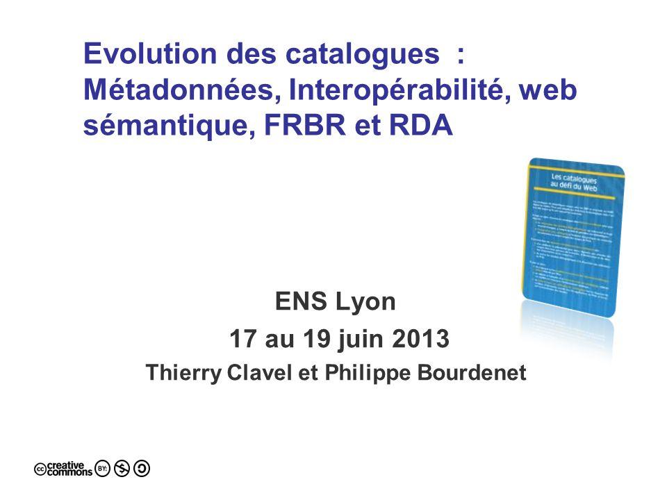 ENS Lyon 17 au 19 juin 2013 Thierry Clavel et Philippe Bourdenet