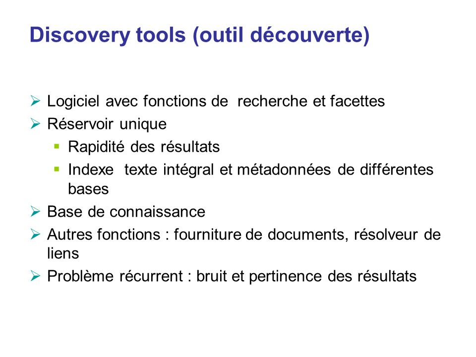 Discovery tools (outil découverte)