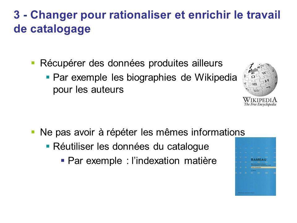 3 - Changer pour rationaliser et enrichir le travail de catalogage