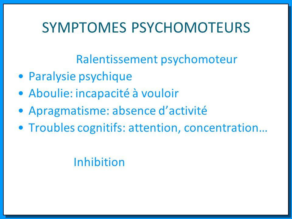 SYMPTOMES PSYCHOMOTEURS