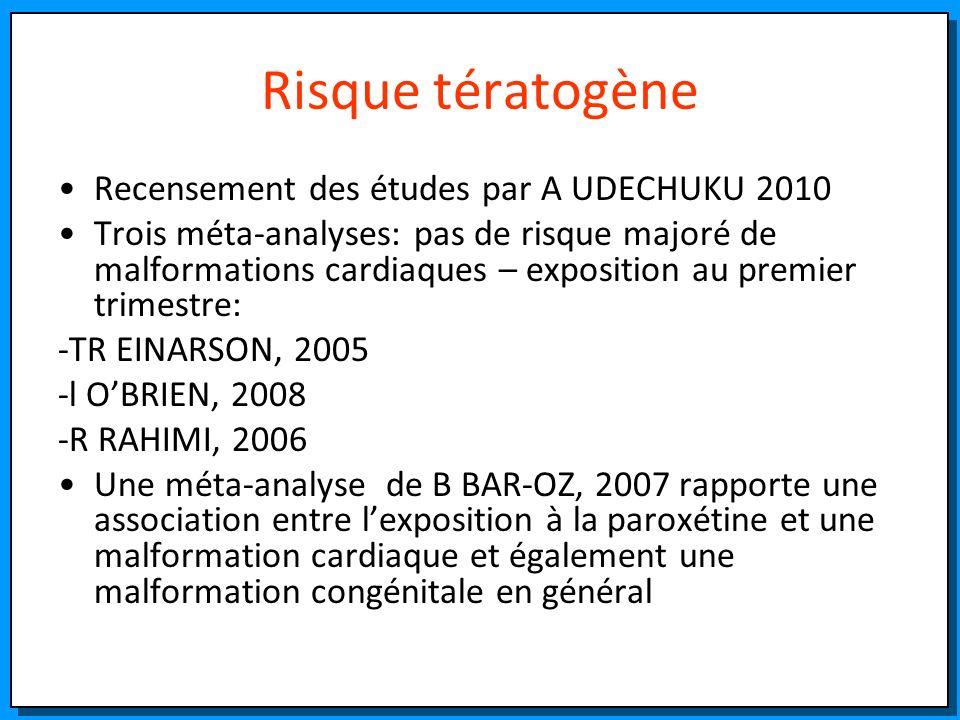 Risque tératogène Recensement des études par A UDECHUKU 2010