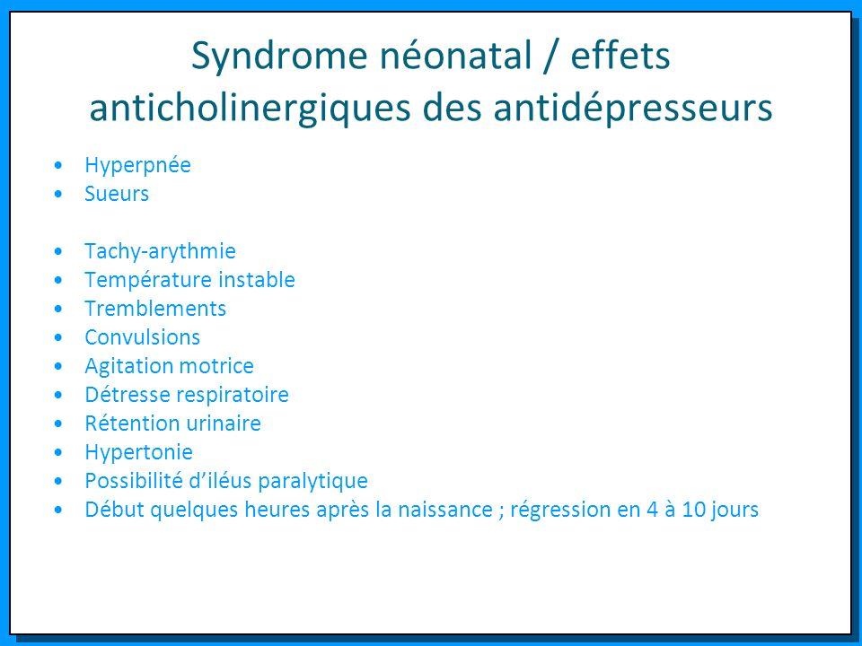 Syndrome néonatal / effets anticholinergiques des antidépresseurs