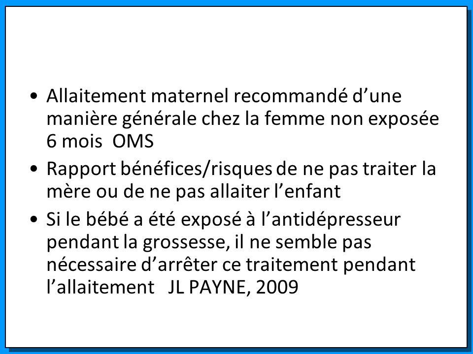 Allaitement maternel recommandé d'une manière générale chez la femme non exposée 6 mois OMS