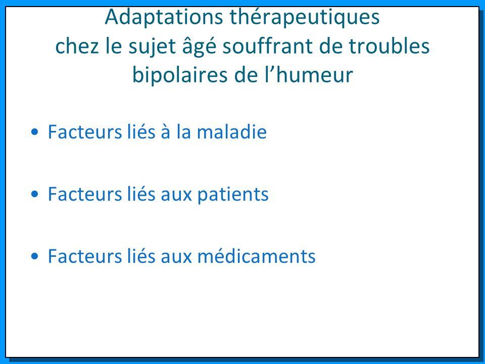 Adaptations thérapeutiques chez le sujet âgé souffrant de troubles bipolaires de l'humeur