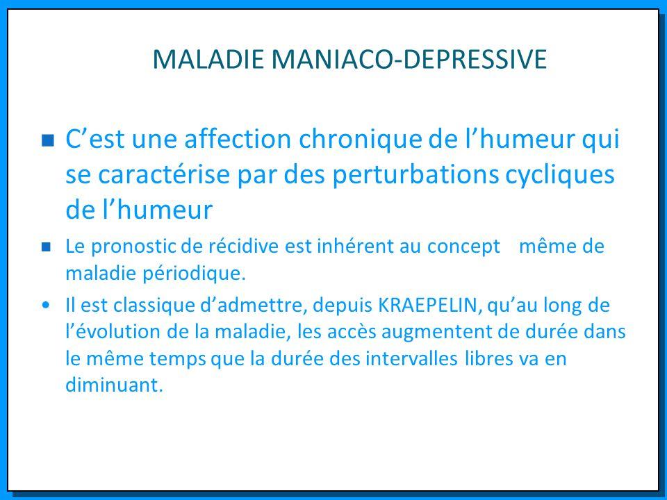 MALADIE MANIACO-DEPRESSIVE