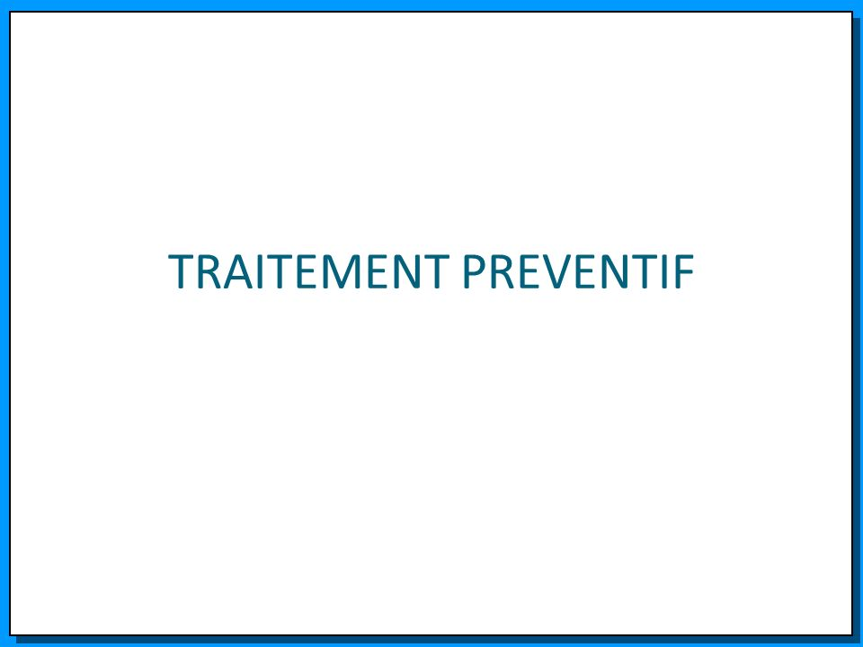 TRAITEMENT PREVENTIF