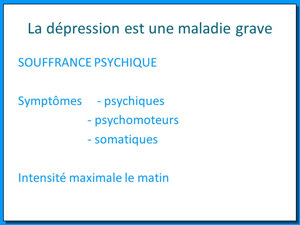 La dépression est une maladie grave