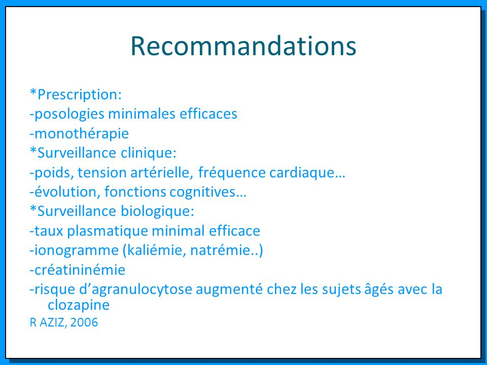 Recommandations *Prescription: -posologies minimales efficaces