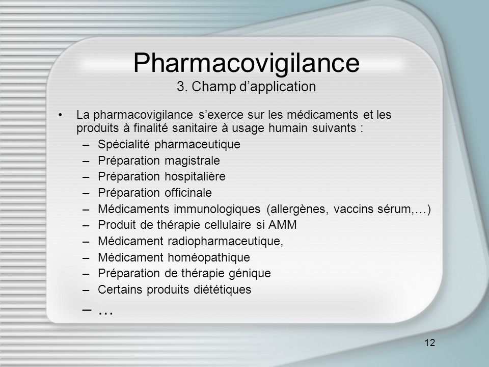 Pharmacovigilance 3. Champ d'application