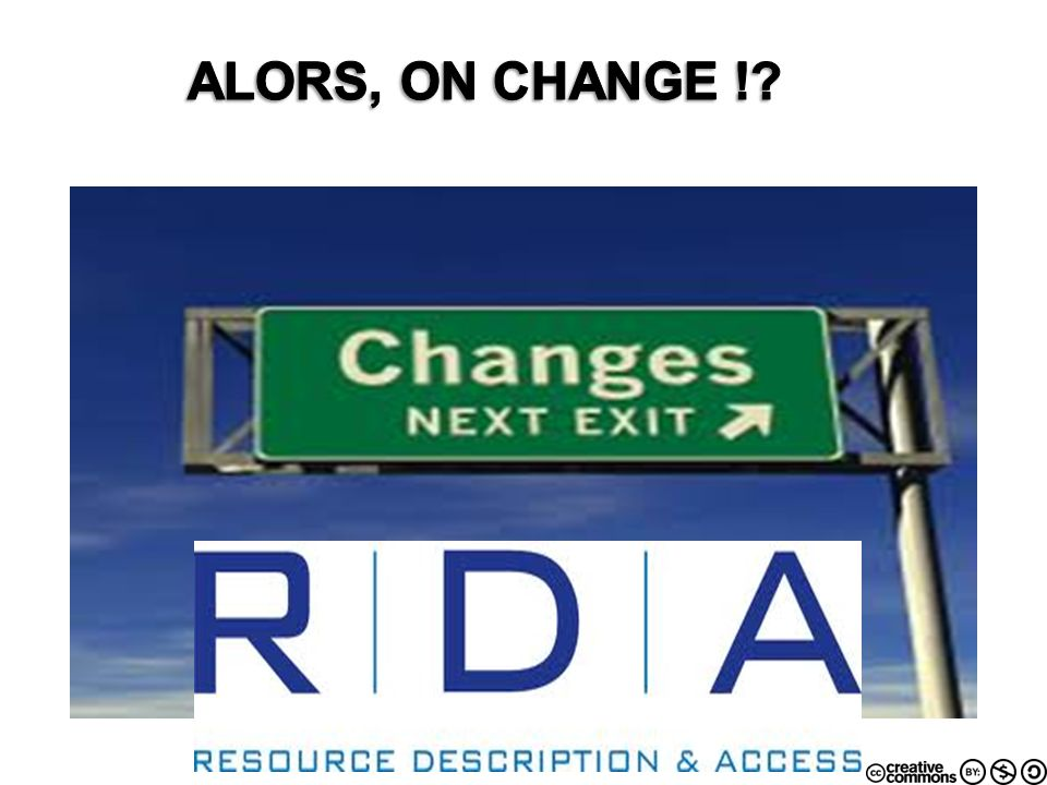 ALORS, ON CHANGE !