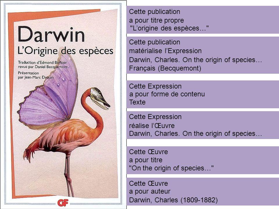 Cette publication a pour titre propre. L'origine des espèces… Cette publication. matérialise l'Expression.