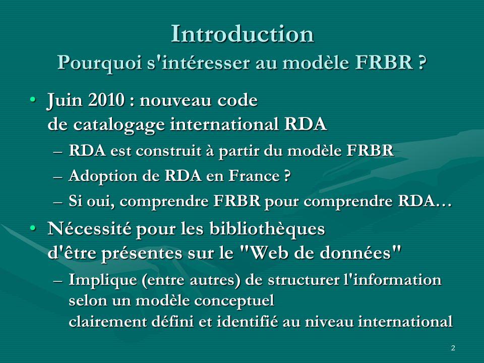 Introduction Pourquoi s intéresser au modèle FRBR