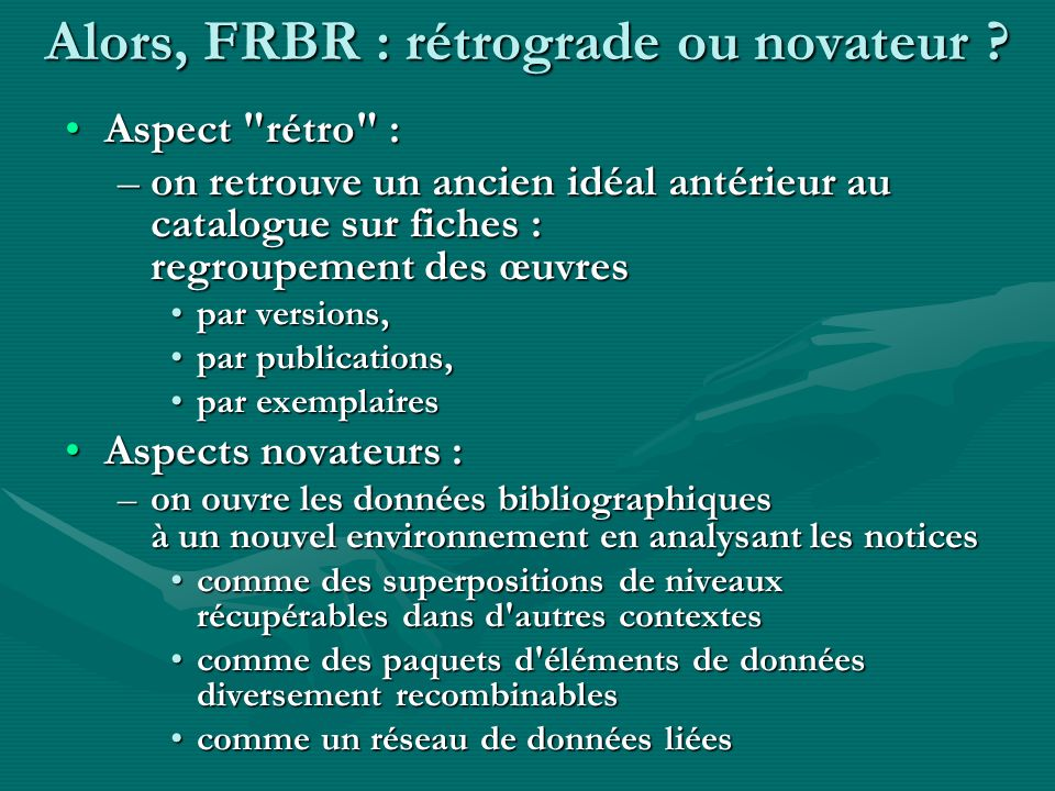 Alors, FRBR : rétrograde ou novateur