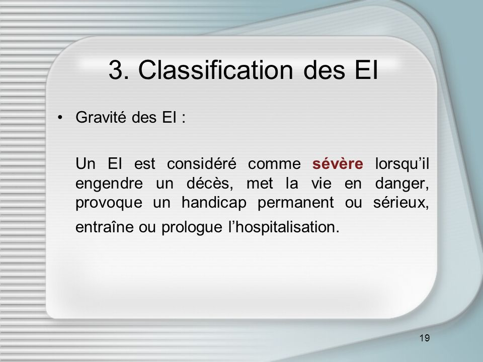 3. Classification des EI Gravité des EI :