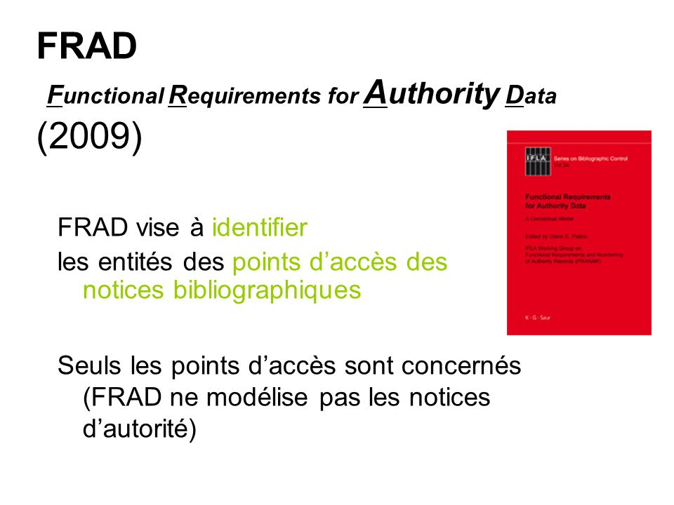 FRAD Functional Requirements for Authority Data (2009)